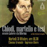 31 ottobre 2017 – Chiodo, martelli e tesi, ovvero Lutero e la Riforma